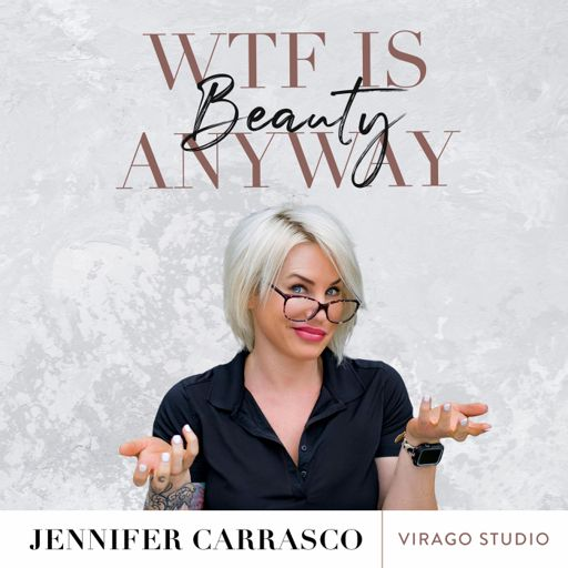 Cover art for podcast WTF Is Beauty, Anyway?
