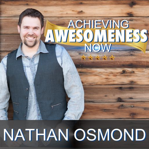 Cover art for podcast Achieving Awesomeness Now
