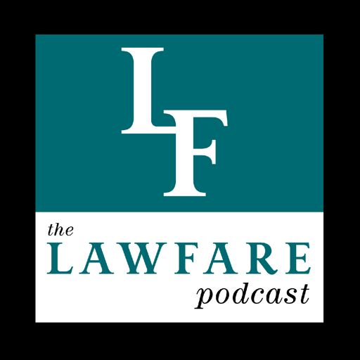 Cover art for podcast The Lawfare Podcast