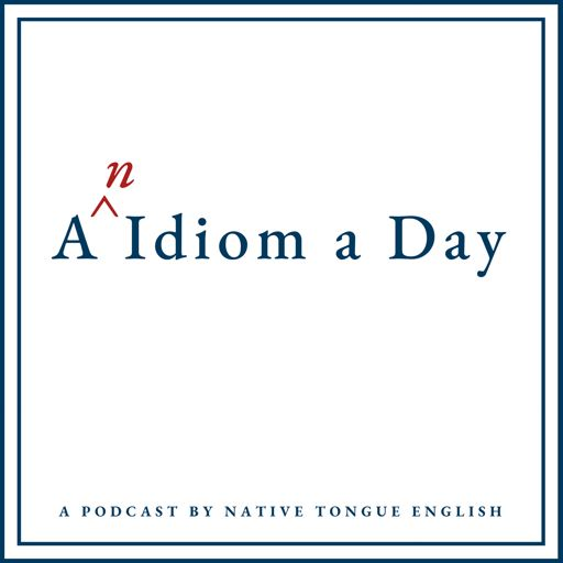 Cover art for podcast An Idiom a Day