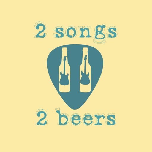 Cover art for podcast 2 Songs 2 Beers