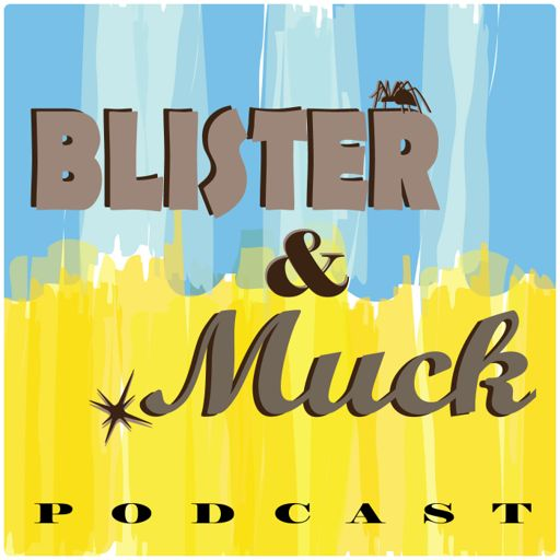 Cover art for podcast Blister and Muck