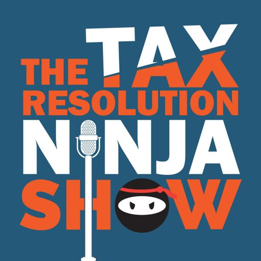 Cover art for podcast The Tax Resolution Ninja Show