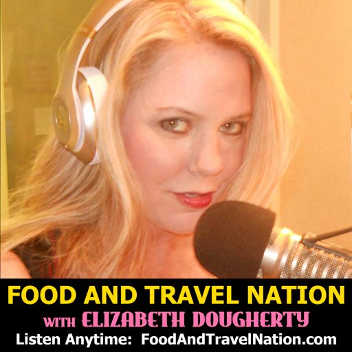 Cover art for podcast Food And Travel Nation with Elizabeth Dougherty
