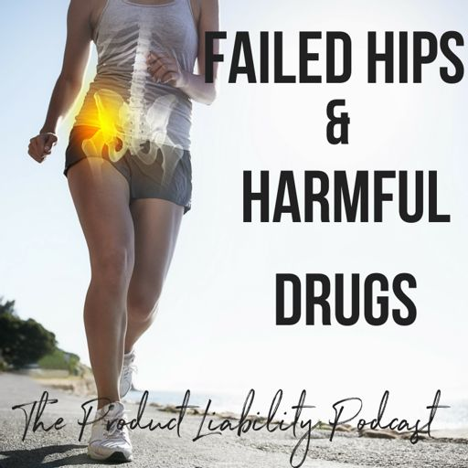 Cover art for podcast Failed Hips and Harmful Drugs