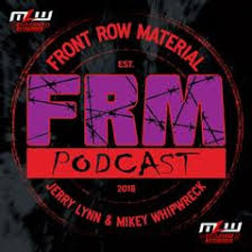 Cover art for podcast Front Row Material with Jerry Lynn & Mikey Whipwreck