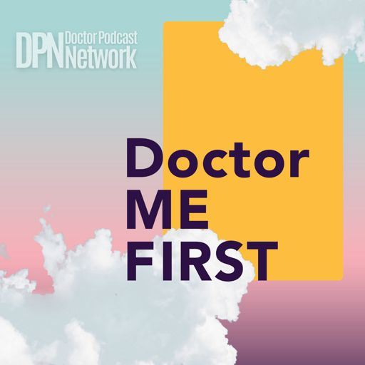Cover art for podcast Doctor Me First with Errin Weisman DO