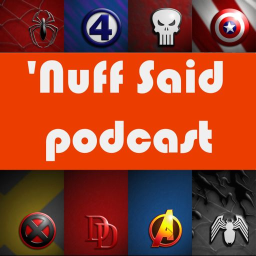 Cover art for podcast Nuff Said: The MCU and Marvel Comics Fan Podcast