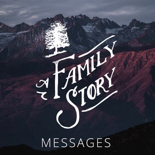 Cover art for podcast A Family Story Messages