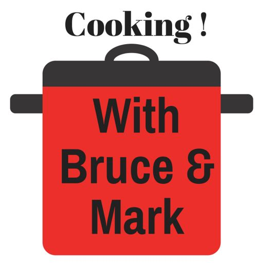 Cover art for podcast cooking with bruce and mark