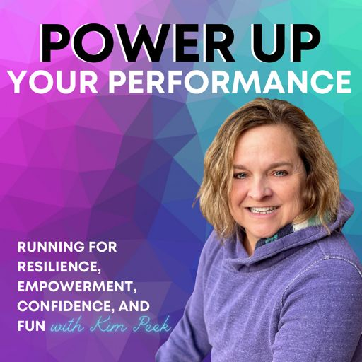 Cover art for podcast Power Up Your Performance: Your Guide to Running for Empowerment, Confidence, and Resilience