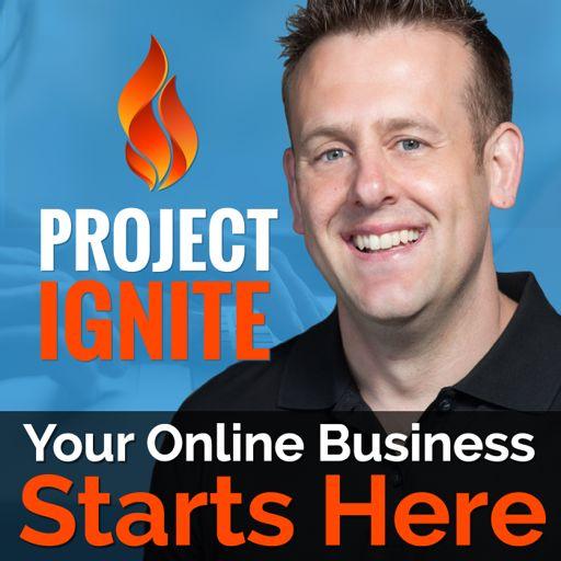 Cover art for podcast Project Ignite Podcast with Derek Gehl: Online Business | Internet Marketing | Make Money Online