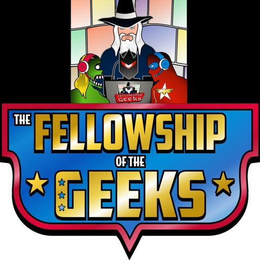 Cover art for podcast The Fellowship of the Geeks Podcast