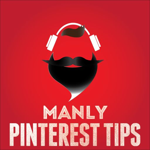 Cover art for podcast Manly Pinterest Tips Podcast with Jeff Sieh