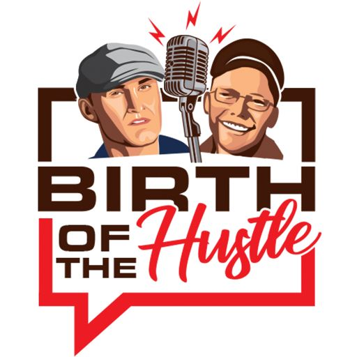 Cover art for podcast Birth of the Hustle: Startup Success, Growth Hacks, and Making Money