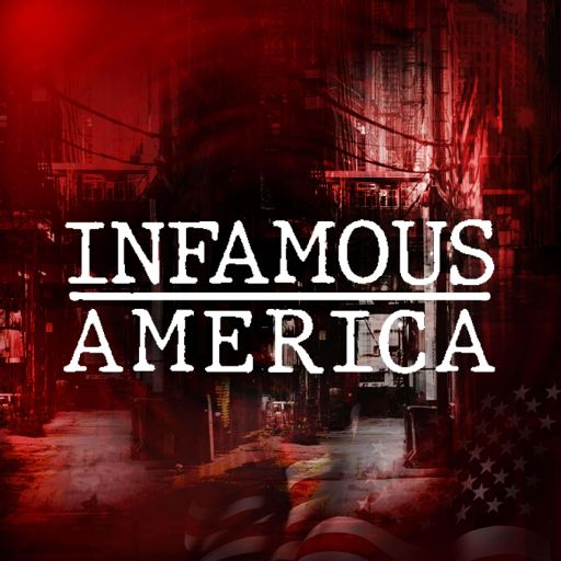 Cover art for podcast Infamous America