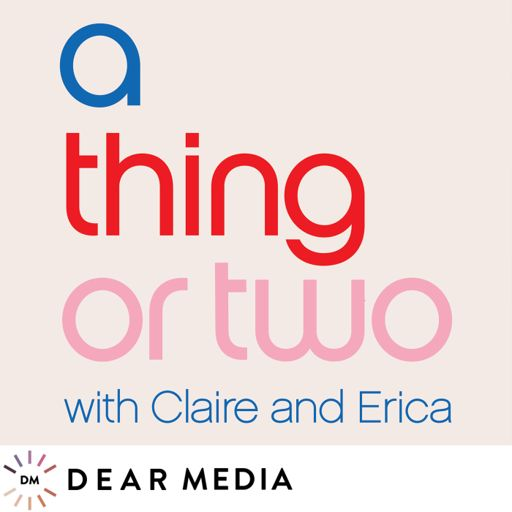Cover art for podcast A Thing or Two with Claire and Erica
