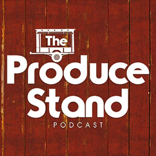 Cover art for podcast The Produce Stand Podcast