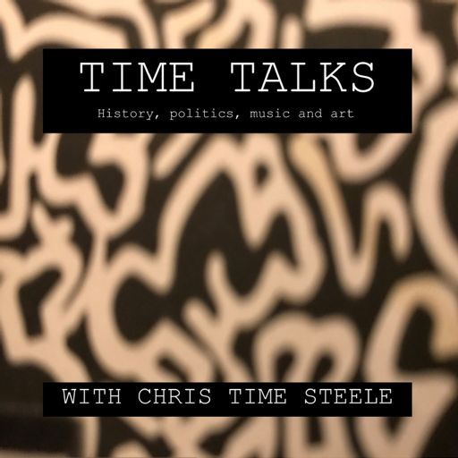 Cover art for podcast Time Talks: History, Politics, Music, and Art