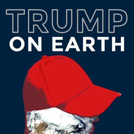 Cover art for podcast Trump on Earth