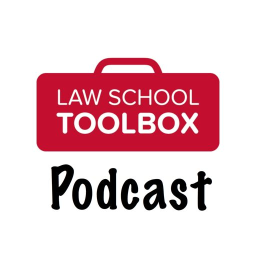 Cover art for podcast The Law School Toolbox Podcast: Tools for Law Students from 1L to the Bar Exam, and Beyond