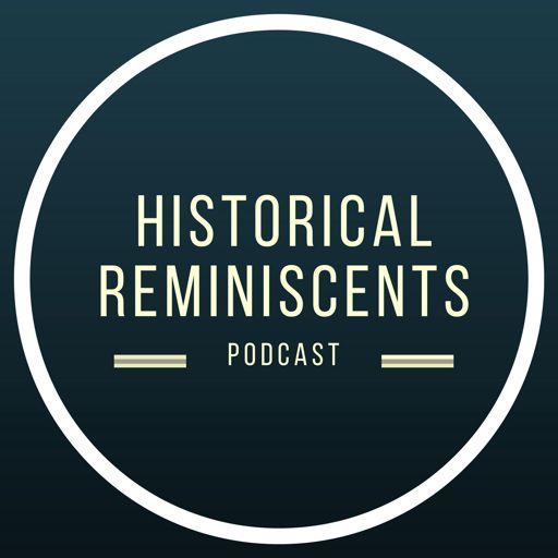 Cover art for podcast Historical Reminiscents