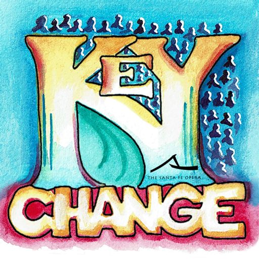 Cover art for podcast Key Change: Creating Opera for All Voices