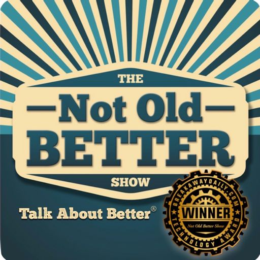 Cover art for podcast The Not Old - Better Show