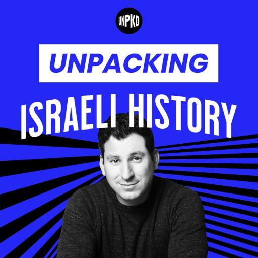 Cover art for podcast Unpacking Israeli History