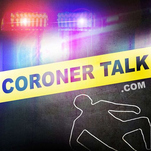 Cover art for podcast Coroner Talk  Death Investigation Training