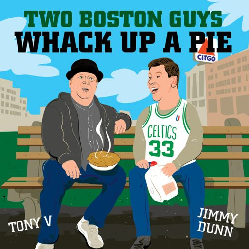 Cover art for podcast Two Boston Guys Whack Up A Pie