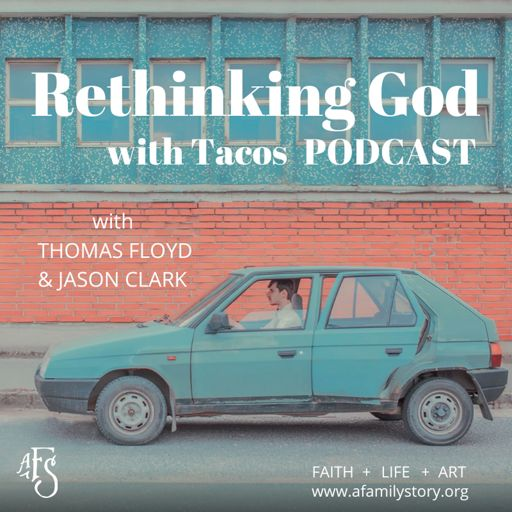Cover art for podcast Rethinking God with Tacos Podcast