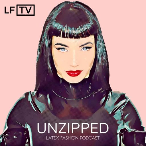 Cover art for podcast Unzipped Latex Fashion Podcast