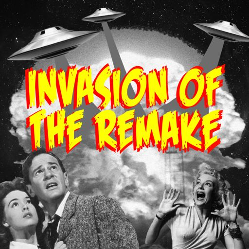 Cover art for podcast Invasion of the Remake Podcast