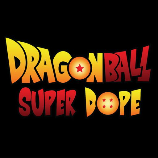 Cover art for podcast Dragon Ball Super Dope