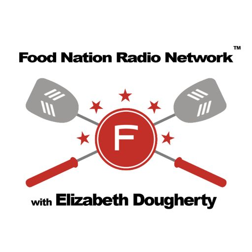 Cover art for podcast Food Nation Radio Network with Elizabeth Dougherty