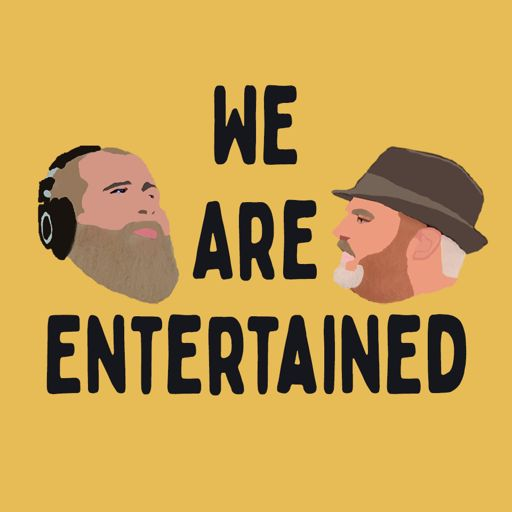 Cover art for podcast We Are Entertained