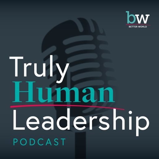 Cover art for podcast Truly Human Leadership