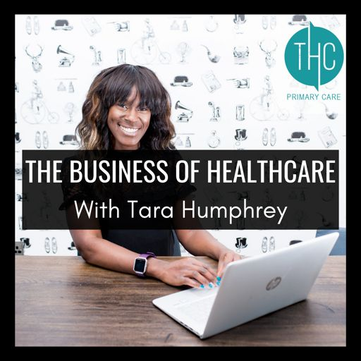 Cover art for podcast The Business of Healthcare with Tara Humphrey