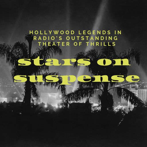 Cover art for podcast Stars on Suspense (Old Time Radio)