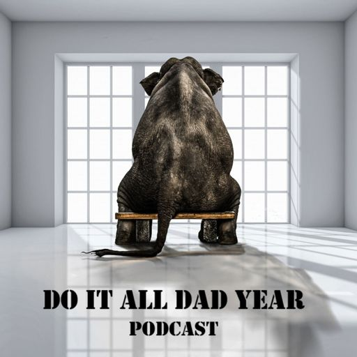 Cover art for podcast Do It All Dad Year Podcast