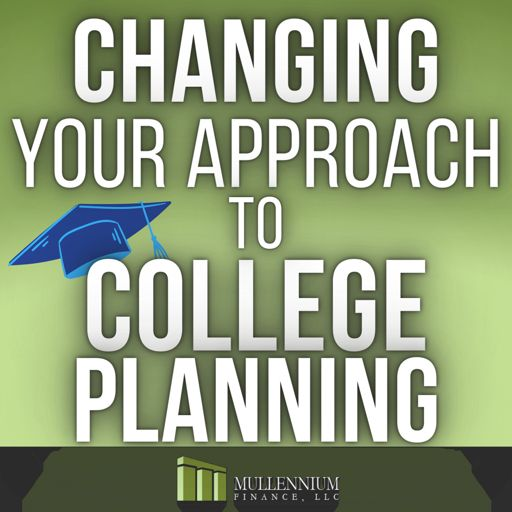 Cover art for podcast Changing Your Approach To College Planning