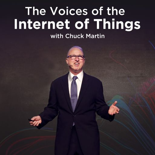 Cover art for podcast The Voices of the Internet of Things with Chuck Martin