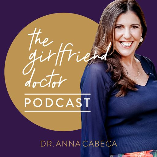 Cover art for podcast The Girlfriend Doctor w/ Dr. Anna Cabeca
