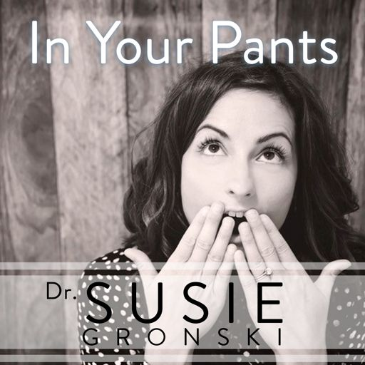 Cover art for podcast In Your Pants with Dr. Susie G