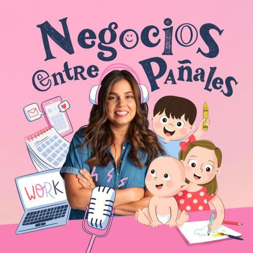 Cover art for podcast Negocios Entre Pañales   Maternidad y Emprendimiento
