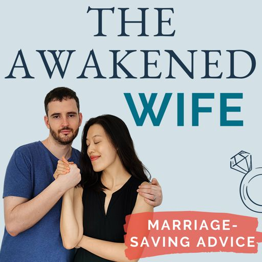 Cover art for podcast Awakened Wife - Marriage Advice for Successful Women