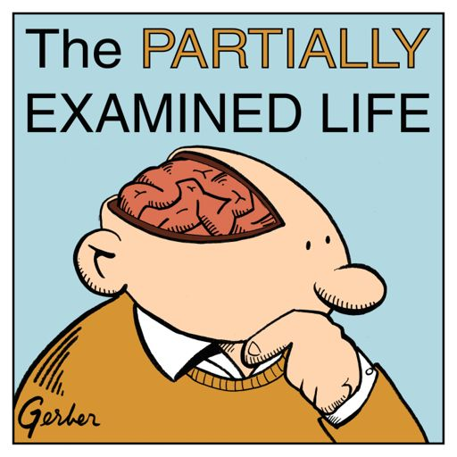 Cover art for podcast The Partially Examined Life