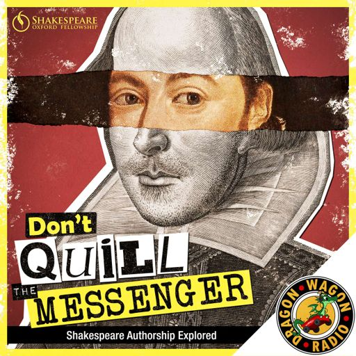 Cover art for podcast Don't Quill the Messenger : Shakespeare Authorship Explored