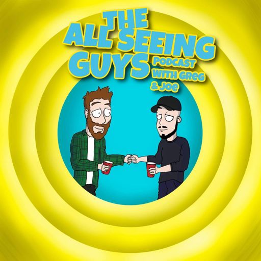 Cover art for podcast The All Seeing Guys with Greg & Joe